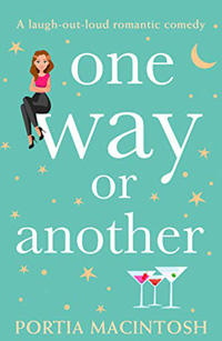 teal coloured book cover titled one way or another by portia macintosh with a girl sitting on the edge of the W and 3 cocktail glasses at the bottom of the title